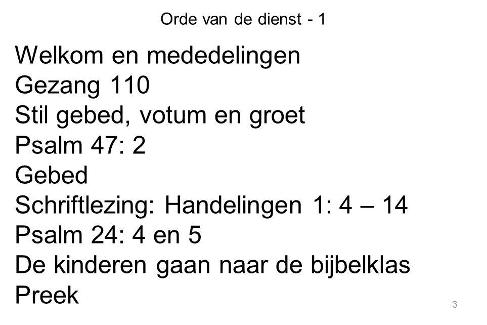 14 Schriftlezing Handelingen 1: 4 – 14 uit de herziene statenvertaling door Bianca van Veen.