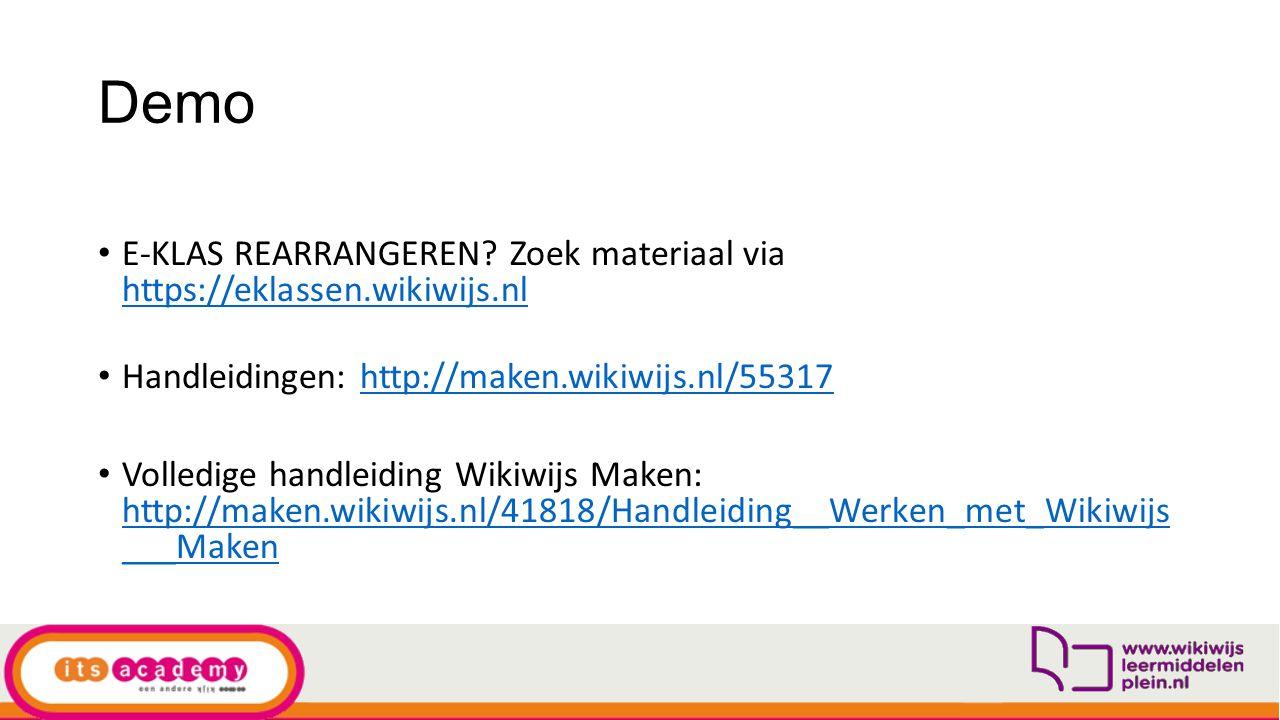 Demo E-KLAS REARRANGEREN? Zoek materiaal via https://eklassen.wikiwijs.nl https://eklassen.wikiwijs.nl Handleidingen: http://maken.wikiwijs.nl/55317ht