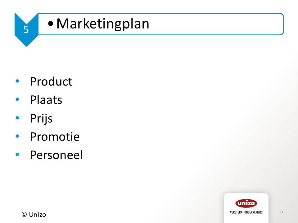 14 © Unizo 5 Marketingplan Product Plaats Prijs Promotie Personeel