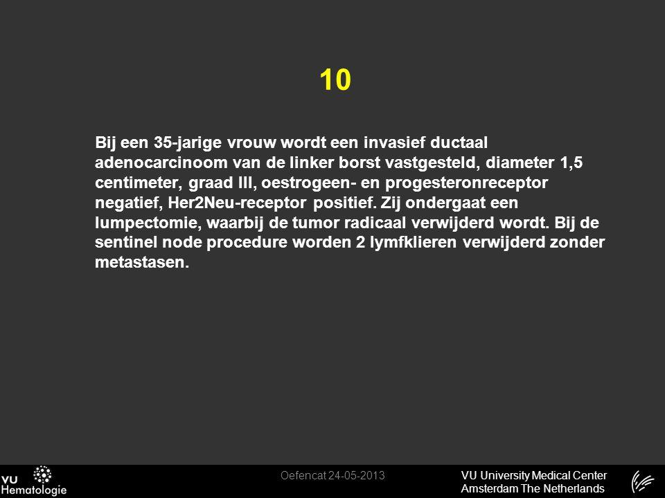 VU University Medical Center Amsterdam The Netherlands 10 Bij een 35-jarige vrouw wordt een invasief ductaal adenocarcinoom van de linker borst vastge
