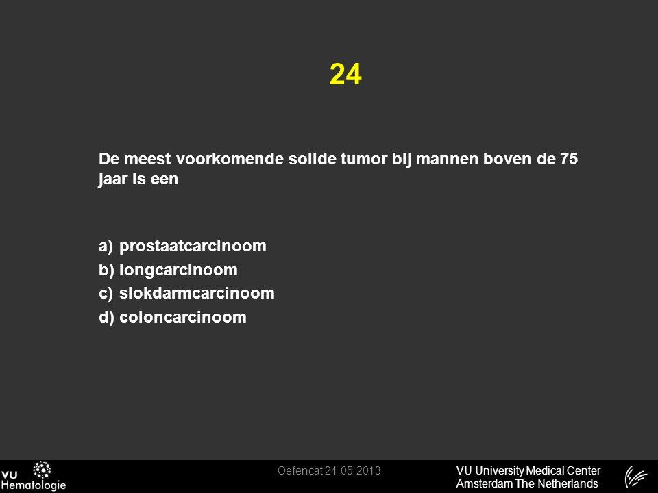 VU University Medical Center Amsterdam The Netherlands 24 De meest voorkomende solide tumor bij mannen boven de 75 jaar is een a)prostaatcarcinoom b)l