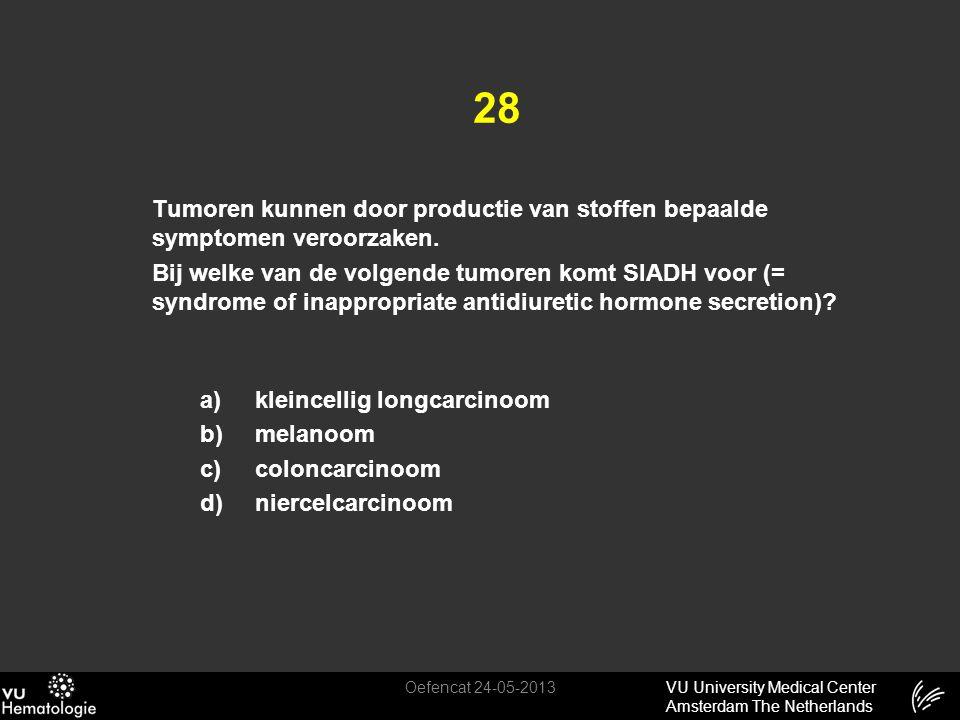 VU University Medical Center Amsterdam The Netherlands 28 Tumoren kunnen door productie van stoffen bepaalde symptomen veroorzaken. Bij welke van de v