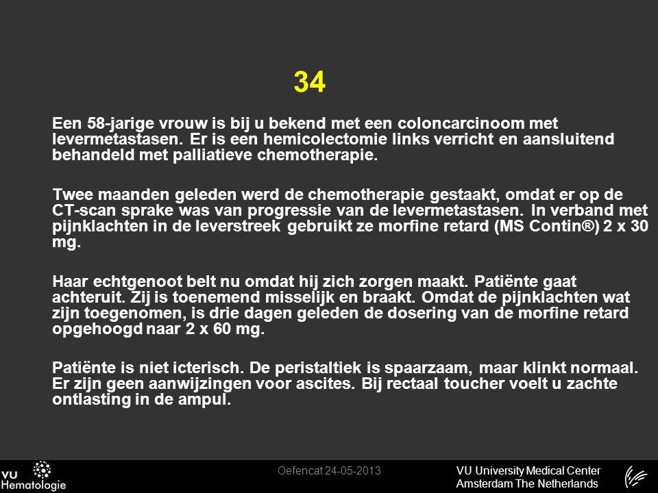 VU University Medical Center Amsterdam The Netherlands 34 Een 58-jarige vrouw is bij u bekend met een coloncarcinoom met levermetastasen. Er is een he