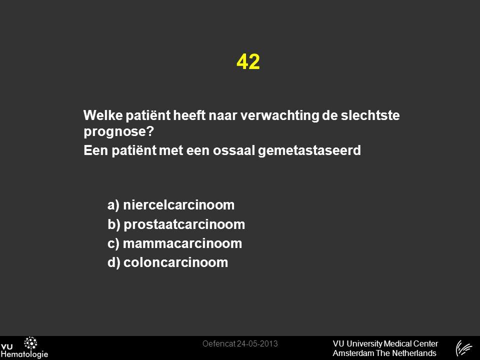VU University Medical Center Amsterdam The Netherlands 42 Welke patiënt heeft naar verwachting de slechtste prognose? Een patiënt met een ossaal gemet