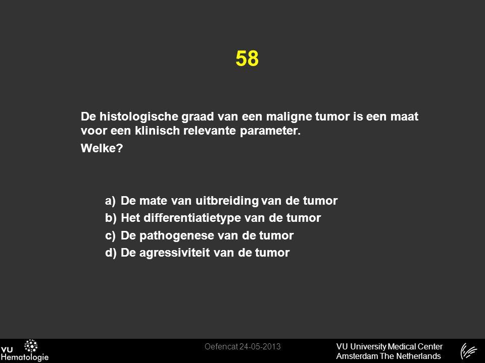 VU University Medical Center Amsterdam The Netherlands 58 De histologische graad van een maligne tumor is een maat voor een klinisch relevante paramet