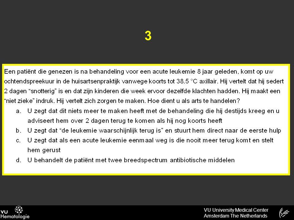 VU University Medical Center Amsterdam The Netherlands 4 Welke behandelingsmodaliteit wordt op dit moment het MINST toegepast.