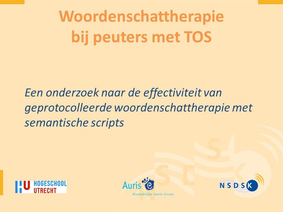 Woordenschattherapie bij peuters met TOS Een onderzoek naar de effectiviteit van geprotocolleerde woordenschattherapie met semantische scripts