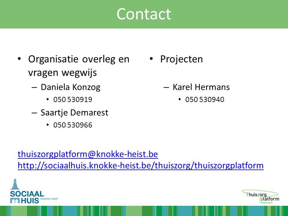 Contact Organisatie overleg en vragen wegwijs – Daniela Konzog 050 530919 – Saartje Demarest 050 530966 Projecten – Karel Hermans 050 530940 thuiszorg