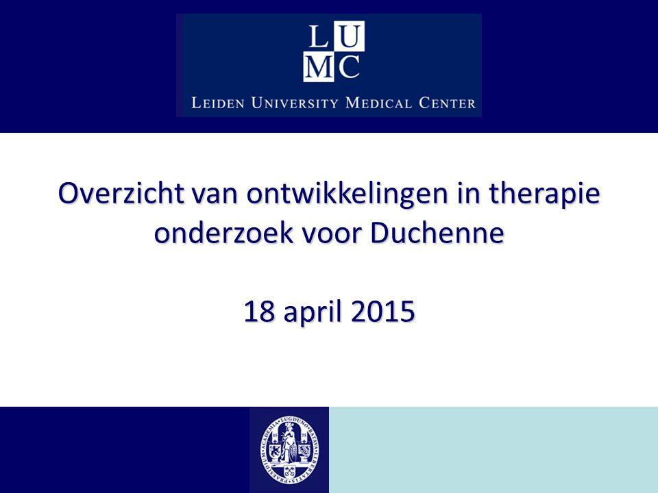 Overzicht van ontwikkelingen in therapie onderzoek voor Duchenne 18 april 2015