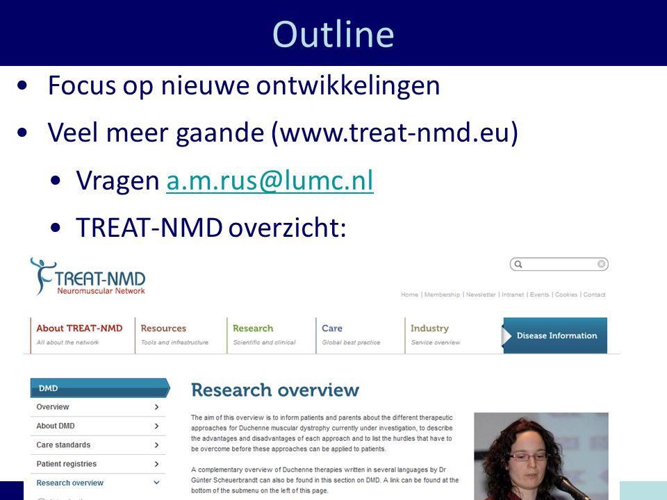 Outline Annemieke Aartsma-Rus Focus op nieuwe ontwikkelingen Veel meer gaande (www.treat-nmd.eu) Vragen a.m.rus@lumc.nla.m.rus@lumc.nl TREAT-NMD overzicht: