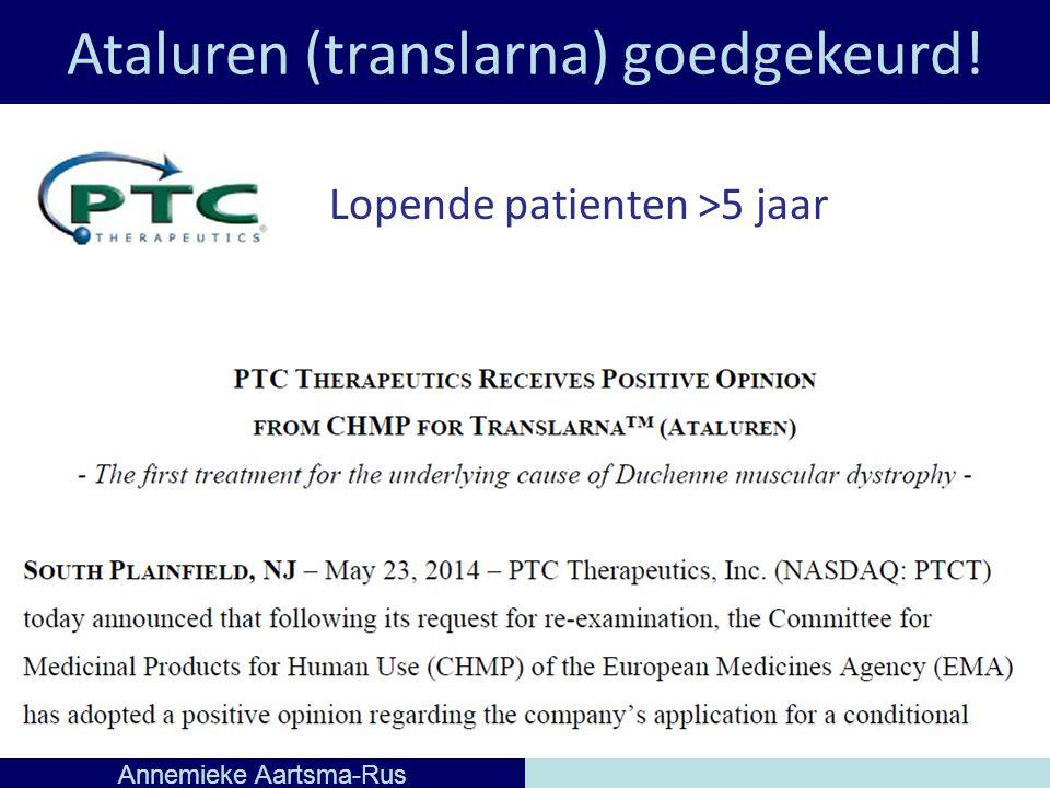Ataluren (translarna) goedgekeurd! Annemieke Aartsma-Rus Lopende patienten >5 jaar