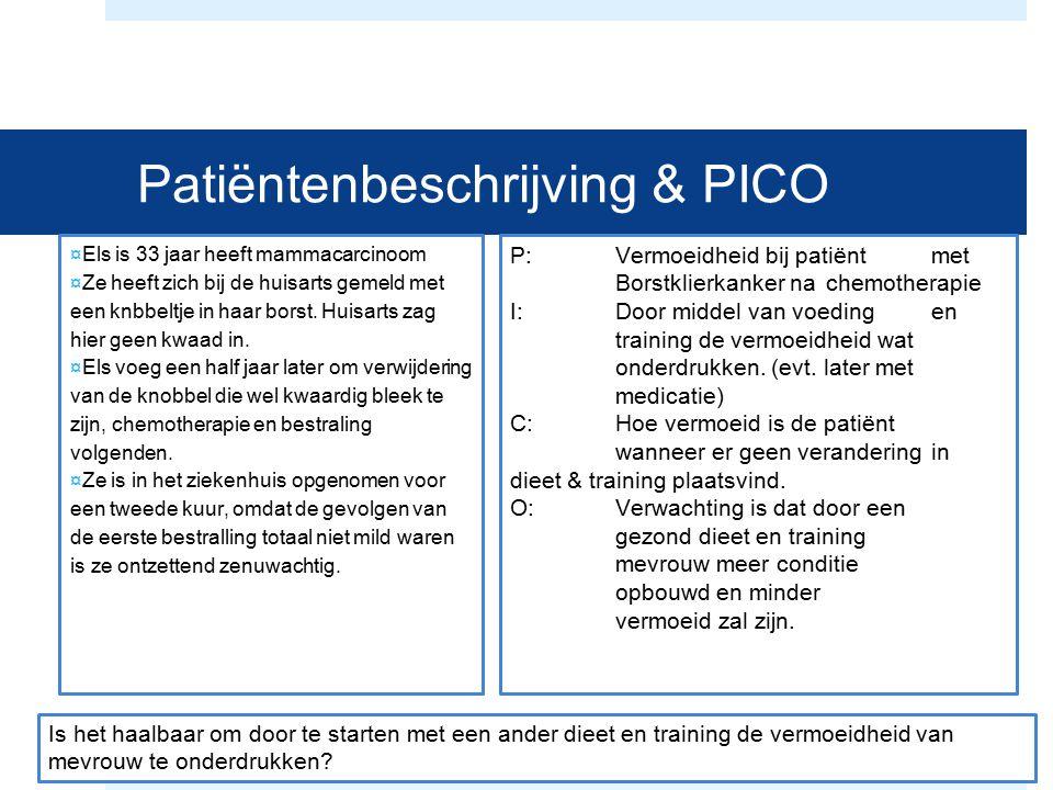 Patiëntenbeschrijving & PICO ¤Els is 33 jaar heeft mammacarcinoom ¤Ze heeft zich bij de huisarts gemeld met een knbbeltje in haar borst. Huisarts zag