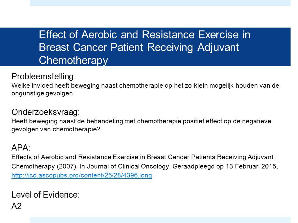 Resultaat: Zowel aerobe als weerstand oefeningen maakt geen verbetering van de kanker-specifieke QOL bij borstkanker patiënten die chemotherapie krijgen.