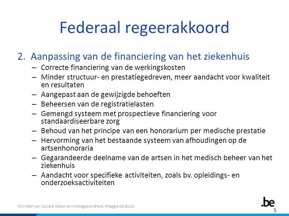 Minister van Sociale Zaken en Volksgezondheid, Maggie De Block Federaal regeerakkoord 2. Aanpassing van de financiering van het ziekenhuis – Correcte