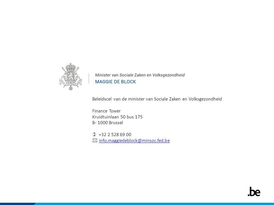 Beleidscel van de minister van Sociale Zaken en Volksgezondheid Finance Tower Kruidtuinlaan 50 bus 175 B- 1000 Brussel  +32 2 528 69 00  info.maggie