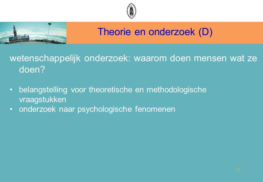 Theorie en onderzoek (D) 22 wetenschappelijk onderzoek: waarom doen mensen wat ze doen.