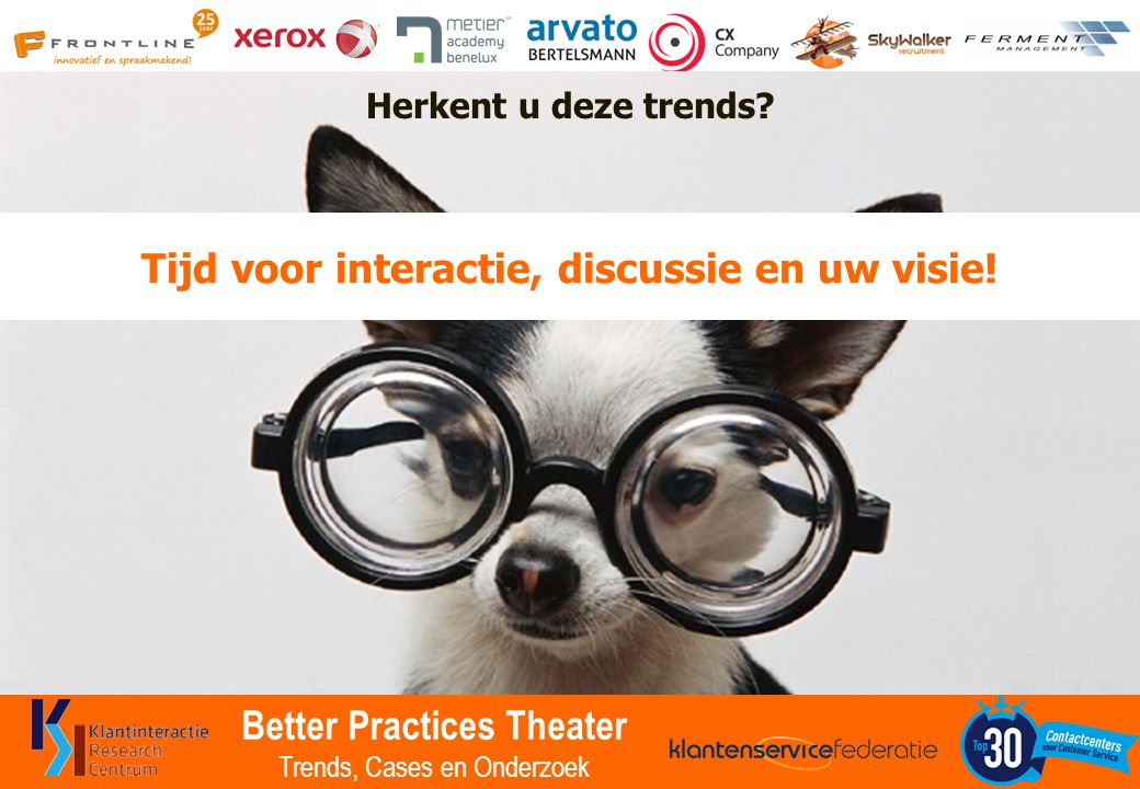 Better Practices Theater Trends, Cases en Onderzoek Herkent u deze trends? Tijd voor interactie, discussie en uw visie!