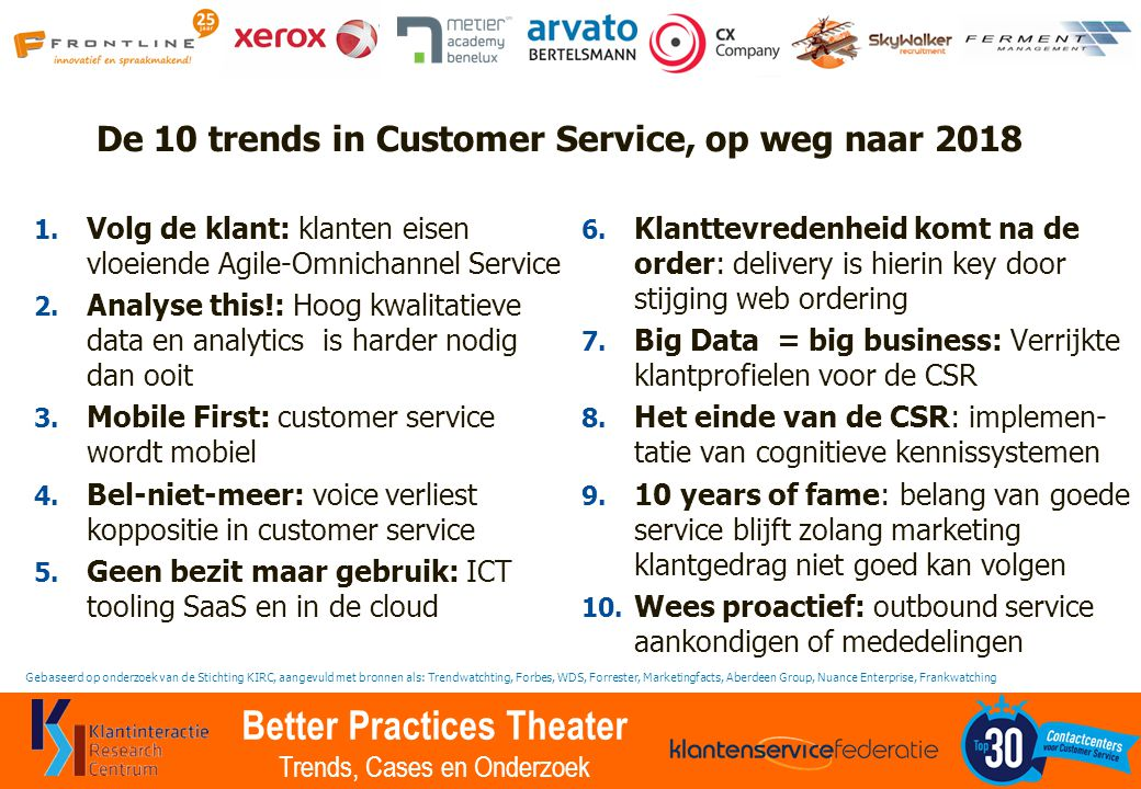Better Practices Theater Trends, Cases en Onderzoek De 10 trends in Customer Service, op weg naar 2018 1.