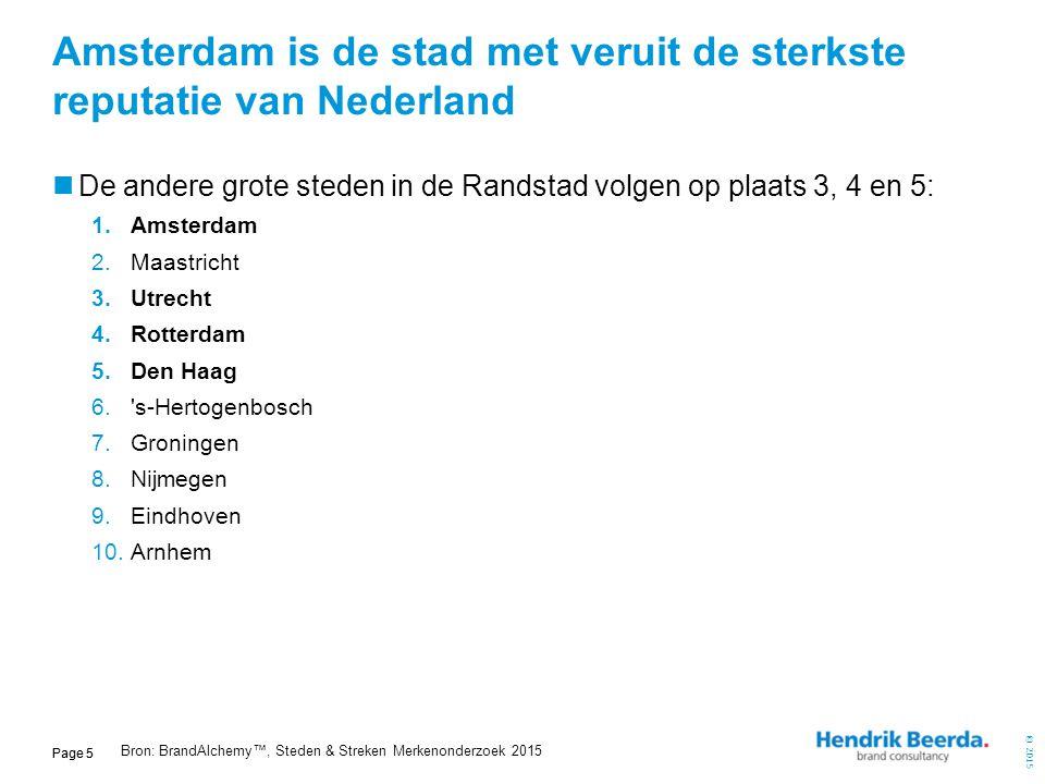 © 2015 Page 5 Amsterdam is de stad met veruit de sterkste reputatie van Nederland De andere grote steden in de Randstad volgen op plaats 3, 4 en 5: 1.
