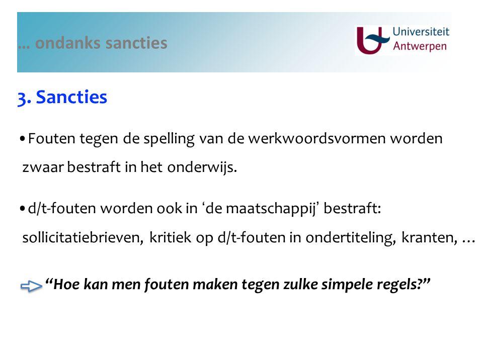 … ondanks sancties 3. Sancties Fouten tegen de spelling van de werkwoordsvormen worden zwaar bestraft in het onderwijs. d/t-fouten worden ook in ' de
