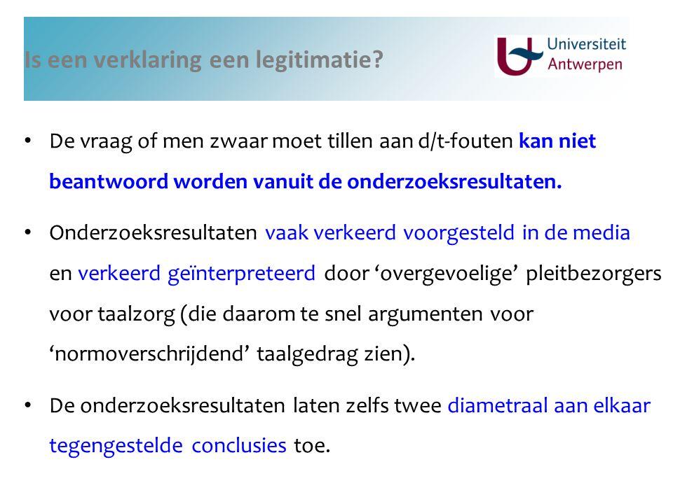 Is een verklaring een legitimatie? De vraag of men zwaar moet tillen aan d/t-fouten kan niet beantwoord worden vanuit de onderzoeksresultaten. Onderzo