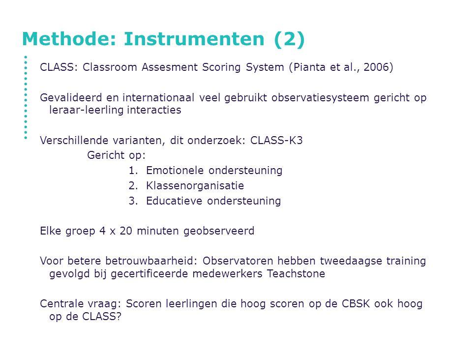 Methode: Instrumenten (2) CLASS: Classroom Assesment Scoring System (Pianta et al., 2006) Gevalideerd en internationaal veel gebruikt observatiesystee