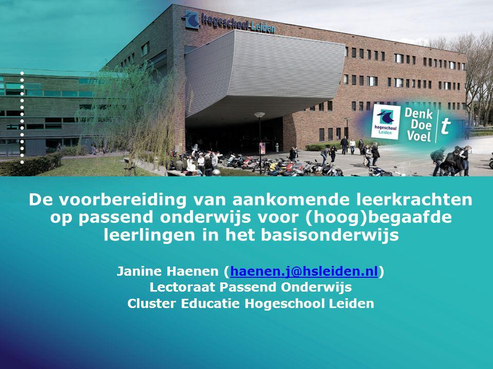 De voorbereiding van aankomende leerkrachten op passend onderwijs voor (hoog)begaafde leerlingen in het basisonderwijs Janine Haenen (haenen.j@hsleide