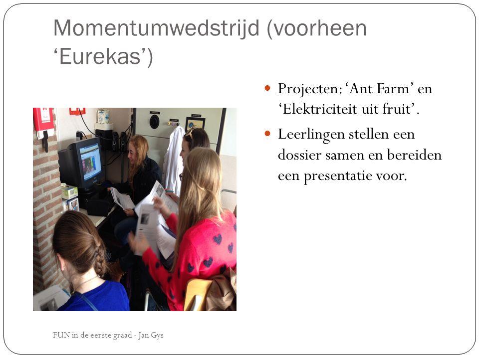 Momentumwedstrijd (voorheen 'Eurekas') Projecten: 'Ant Farm' en 'Elektriciteit uit fruit'. Leerlingen stellen een dossier samen en bereiden een presen