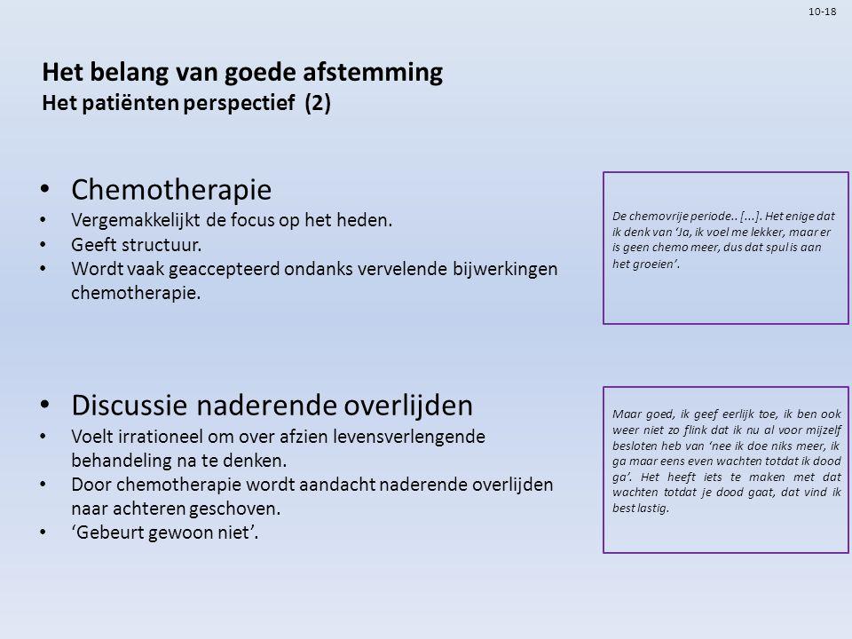 Het belang van goede afstemming Het patiënten perspectief (2) Chemotherapie Vergemakkelijkt de focus op het heden.