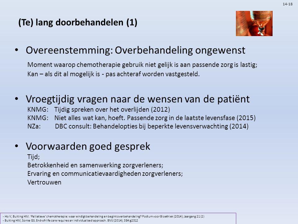 (Te) lang doorbehandelen (1) Overeenstemming: Overbehandeling ongewenst Moment waarop chemotherapie gebruik niet gelijk is aan passende zorg is lastig