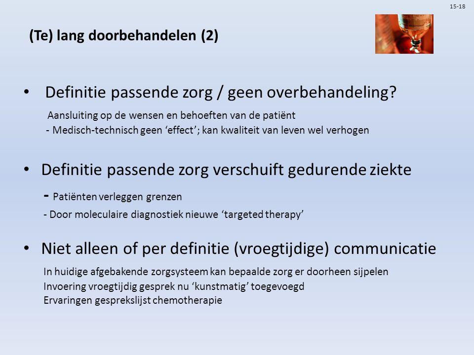 (Te) lang doorbehandelen (2) Definitie passende zorg / geen overbehandeling? Aansluiting op de wensen en behoeften van de patiënt - Medisch-technisch