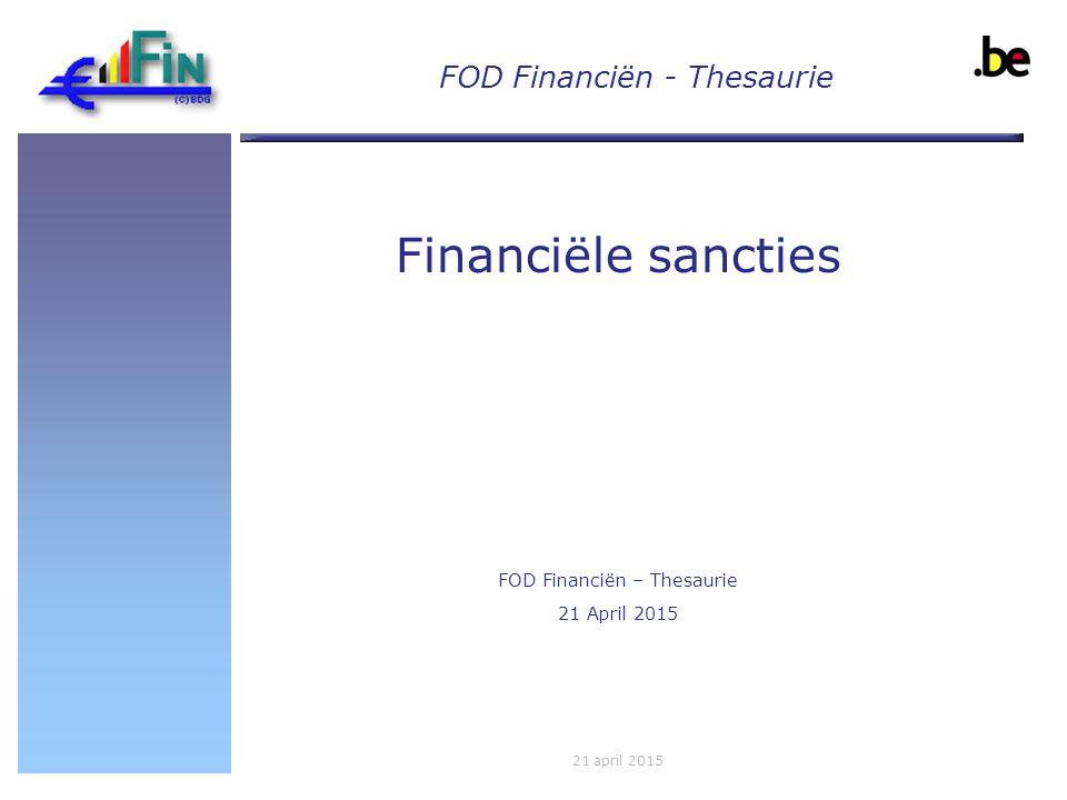 FOD Financiën - Thesaurie 1021 April 2015 - Verenigde Naties: http://www.un.org/en/documents/resolutions http://www.un.org/sc/committees/list_compend.shtml (lijst van de geviseerde personen en entiteiten) - Europa: http://eeas.europa.eu/cfsp/sanctions/index_en.htm (lijst van de huidige EU Verordeningen) http://eeas.europa.eu/cfsp/sanctions/index_en.htm