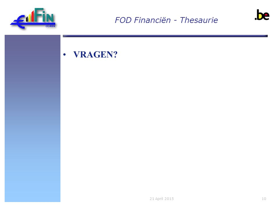FOD Financiën - Thesaurie 1021 April 2015 VRAGEN
