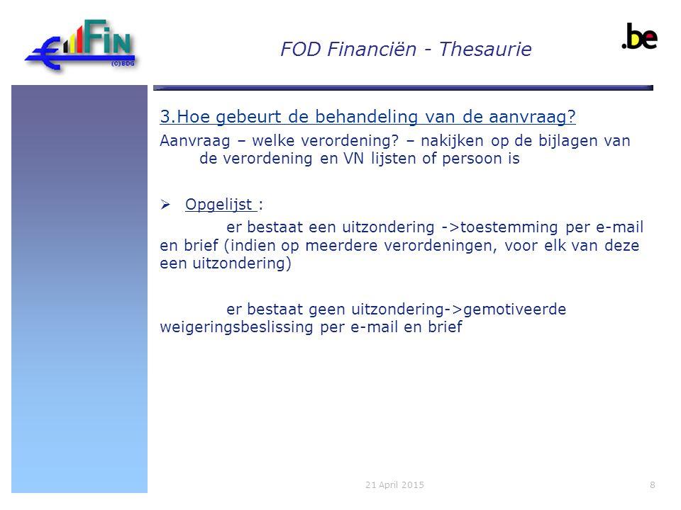 FOD Financiën - Thesaurie 3.Hoe gebeurt de behandeling van de aanvraag.