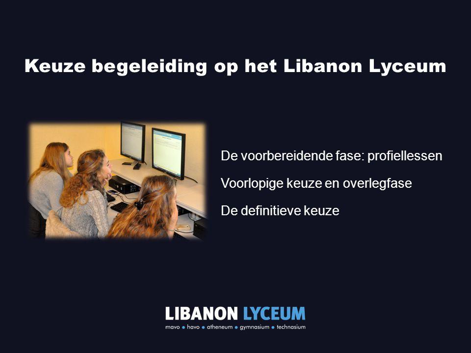 De voorbereidende fase: profiellessen Voorlopige keuze en overlegfase De definitieve keuze Keuze begeleiding op het Libanon Lyceum