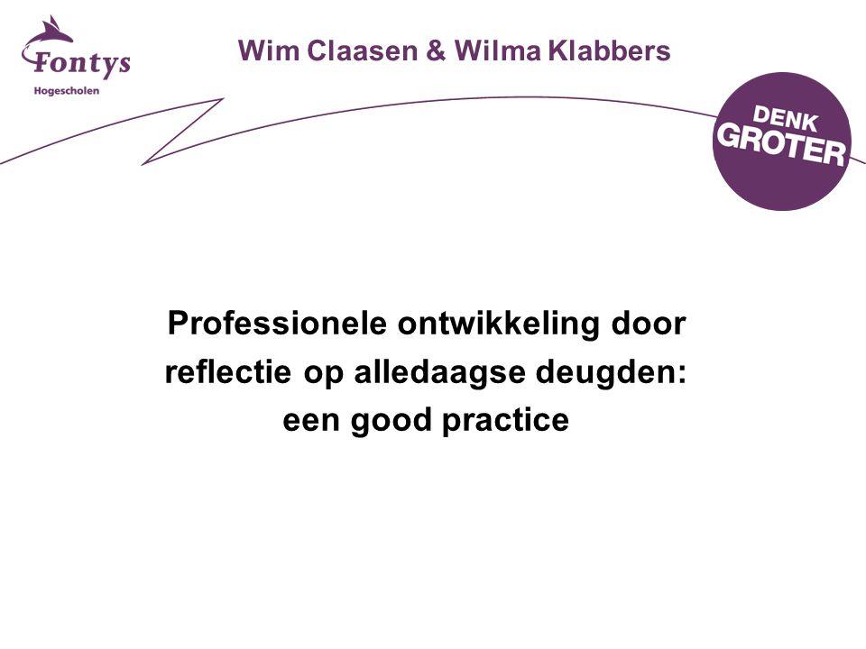 Wim Claasen & Wilma Klabbers Professionele ontwikkeling door reflectie op alledaagse deugden: een good practice