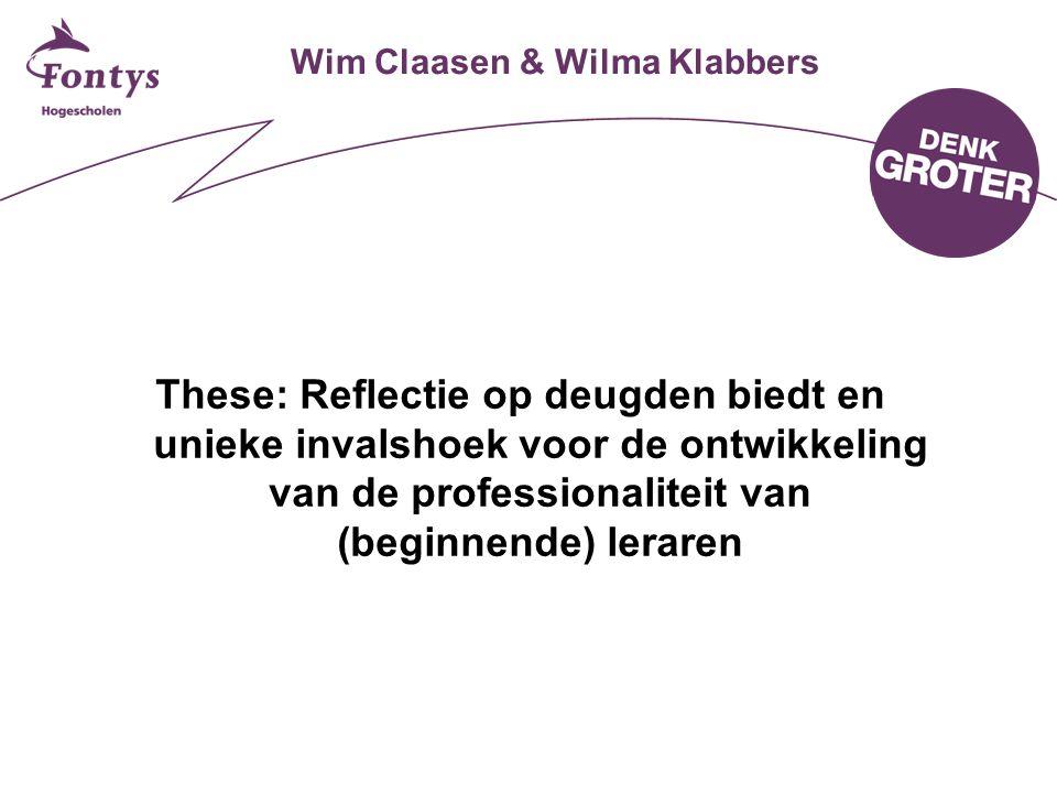 Wim Claasen & Wilma Klabbers These: Reflectie op deugden biedt en unieke invalshoek voor de ontwikkeling van de professionaliteit van (beginnende) ler