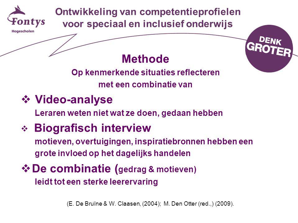 Ontwikkeling van competentieprofielen voor speciaal en inclusief onderwijs Methode Op kenmerkende situaties reflecteren met een combinatie van  Video