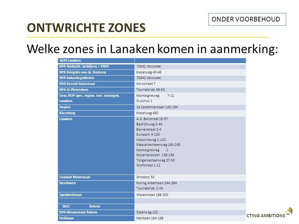 CONNECTING AMBITIONS ONTWRICHTE ZONES Welke zones in Lanaken komen in aanmerking: 3620 Lanaken BPA Ambacht. bedrijven + KMO73042 (Niscode) BPA Briegde