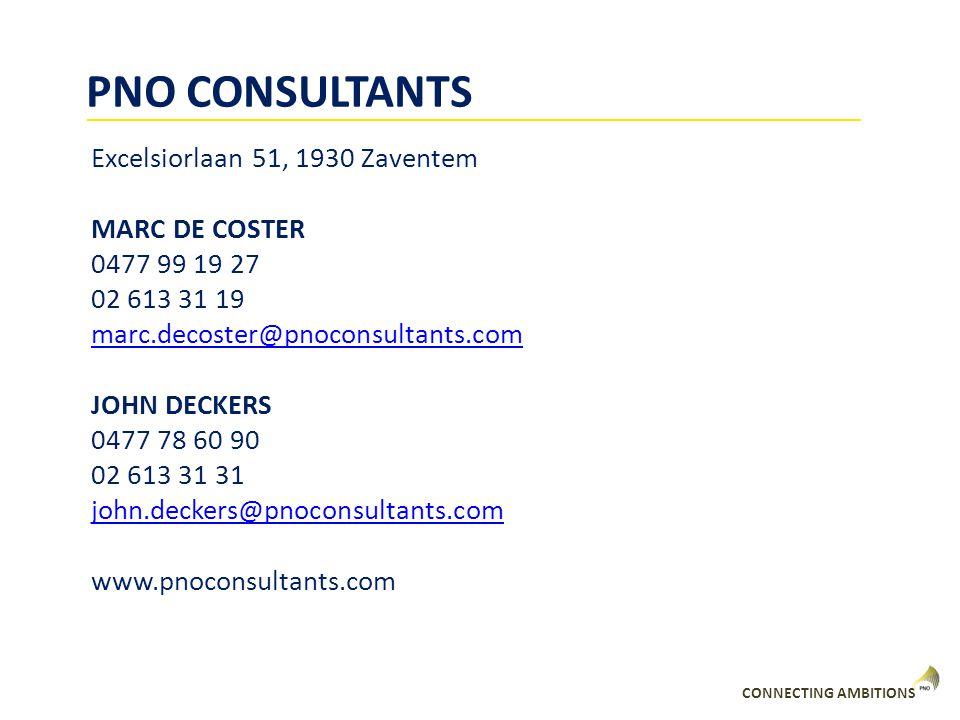 CONNECTING AMBITIONS PNO CONSULTANTS Excelsiorlaan 51, 1930 Zaventem MARC DE COSTER 0477 99 19 27 02 613 31 19 marc.decoster@pnoconsultants.com JOHN D