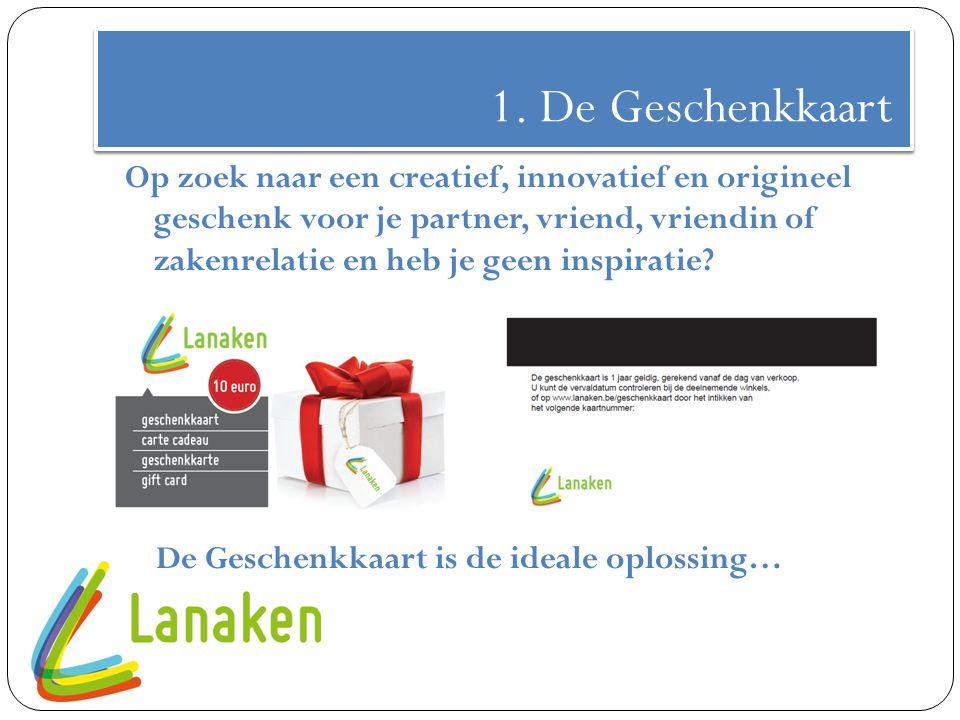 1. De Geschenkkaart Op zoek naar een creatief, innovatief en origineel geschenk voor je partner, vriend, vriendin of zakenrelatie en heb je geen inspi