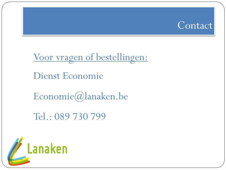 Contact Voor vragen of bestellingen: Dienst Economie Economie@lanaken.be Tel.: 089 730 799