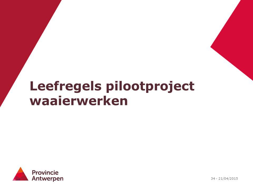 34 - 21/04/2015 Leefregels pilootproject waaierwerken