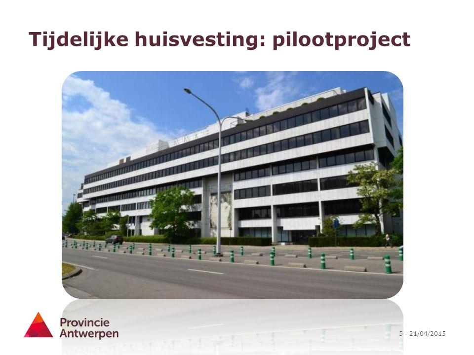 5 - 21/04/2015 Tijdelijke huisvesting: pilootproject