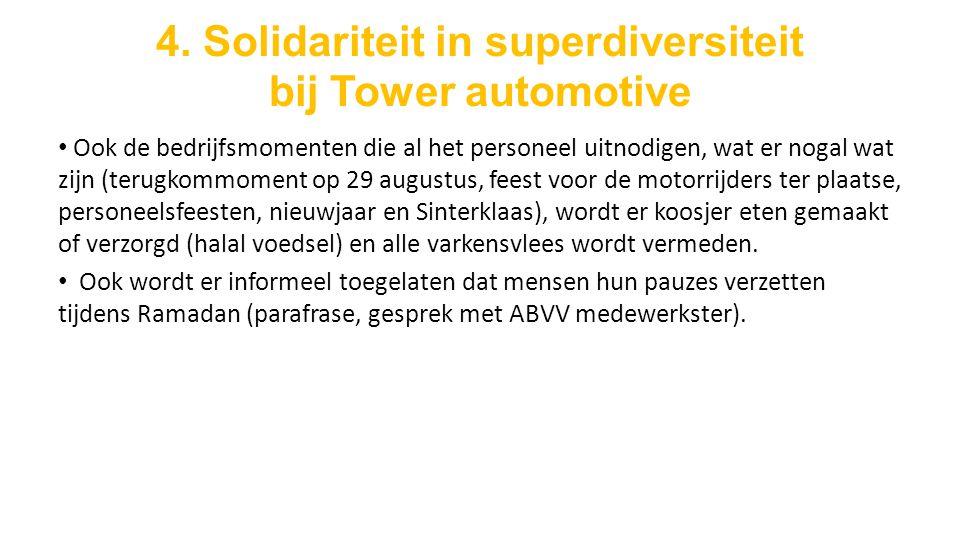 4. Solidariteit in superdiversiteit bij Tower automotive Ook de bedrijfsmomenten die al het personeel uitnodigen, wat er nogal wat zijn (terugkommomen