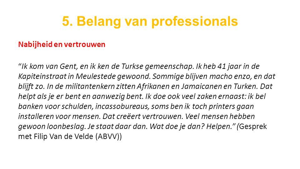 Nabijheid en vertrouwen Ik kom van Gent, en ik ken de Turkse gemeenschap.