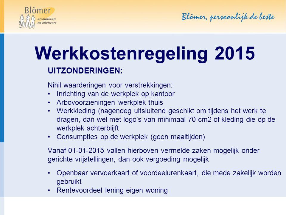 Werkkostenregeling 2015 UITZONDERINGEN: Nihil waarderingen voor verstrekkingen: Inrichting van de werkplek op kantoor Arbovoorzieningen werkplek thuis