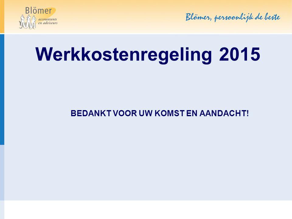 Werkkostenregeling 2015 BEDANKT VOOR UW KOMST EN AANDACHT!