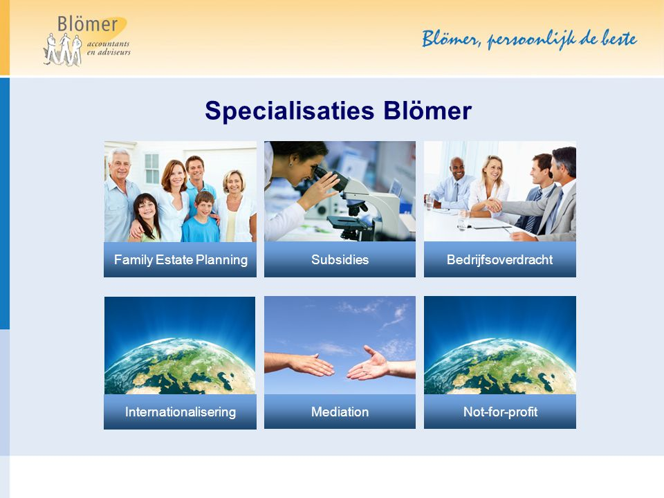 Specialisaties Blömer Family Estate Planning Subsidies Internationalisering Bedrijfsoverdracht Not-for-profit Mediation