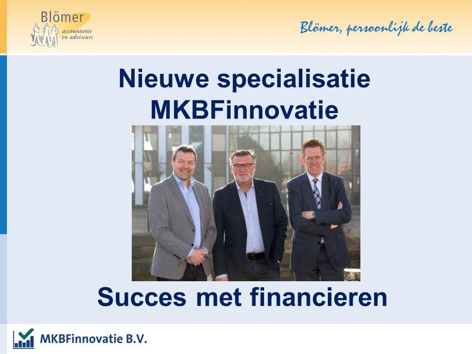 Succes met financieren Nieuwe specialisatie MKBFinnovatie